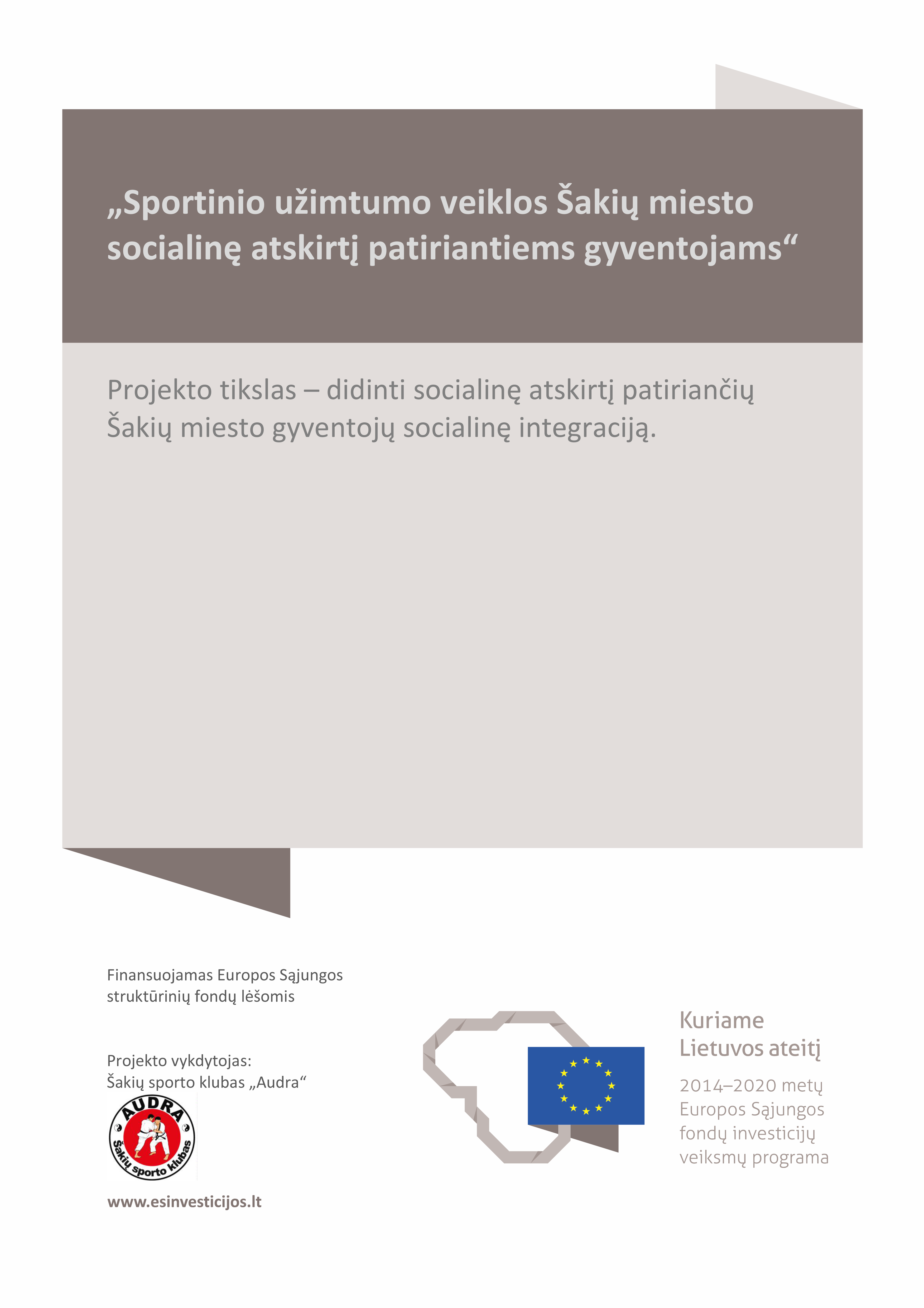 """INFORMUOJAME, kad Šakių sporto klubas """"Audra"""" vykdo projektą bendrai finansuojamą iš Europos Sąjungos struktūrinių fondų lėšų."""